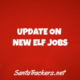 Update on New Elf Jobs