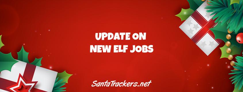 Update on New Elf Jobs