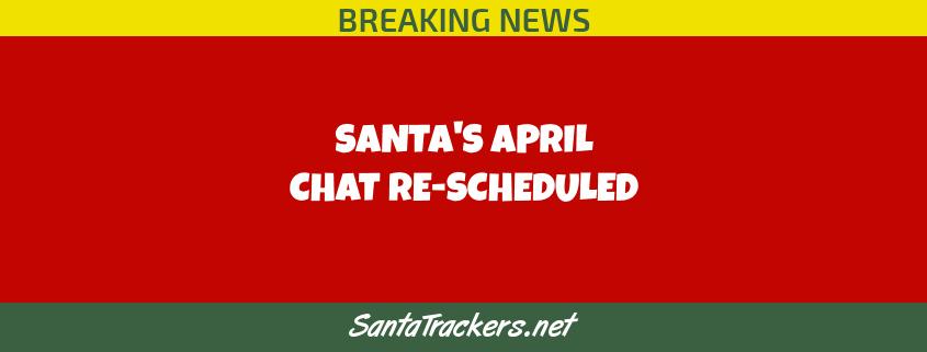 Santa Chat Re-Scheduled