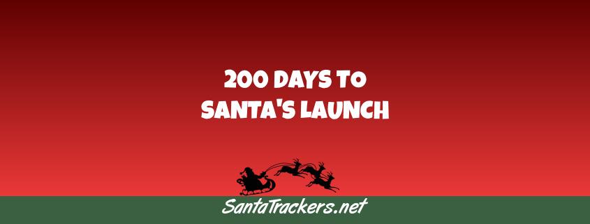 200 Days Until Santa's Launch