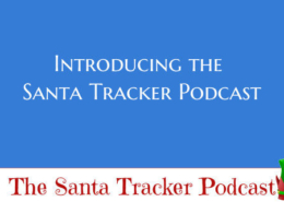 Introducing the Santa Tracker Podcast