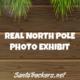 Real North Pole Photo Exhibit