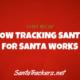 How Tracking Santa for Santa Works